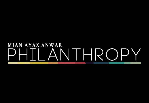 Mian Ayaz Anwar & The Future of Philanthropy
